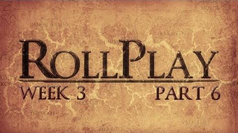 RollPlay_Week_Three_-_Part_6