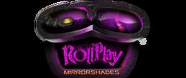 Rollplay: Mirrorshades