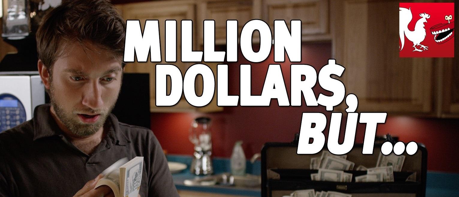 Million Dollars, But...