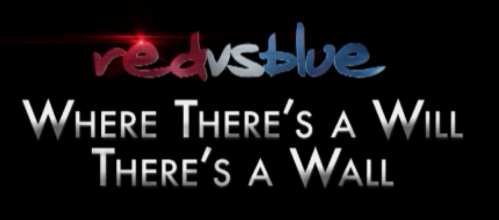 Red vs. Blue: When There's a Will, There's a Wall