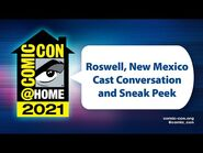 Roswell, New Mexico Cast Conversation and Sneak Peek - Comic-Con@Home 2021