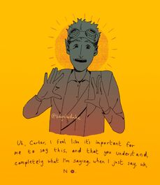 """A yellow and grey sketch of Cel, with a direct quote from episode 169 as they tell Carter """"Uh, Carter, I feel like it's important for me to say this, and that you understand, completely what I'm saying, when I just say, uh, No."""" Cel is a pale half-elf, hair sticking straight up as goggles sit on top their head. They are gesturing with their hands and in the middle of speaking. The background is completely yellow, with a sun behind Cel."""
