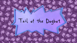 Tail of the Dogbot title card.png