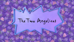 The Two Angelicas title card.png