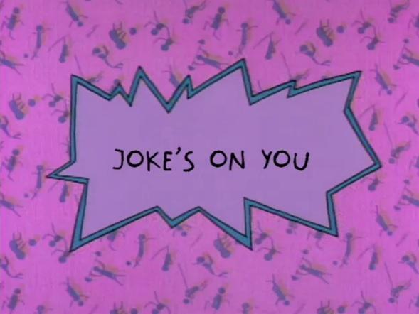Joke's on You