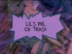 Lil's Phil of Trash Title Card.jpg