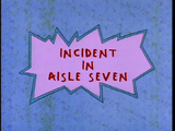 Incident in Aisle Seven