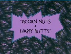 Rugrats - Acorn Nuts & Diapey Butts.jpg