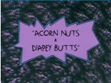 Acorn Nuts & Diapey Butts