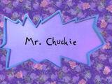 Mr. Chuckie