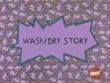 Wash Dry Story