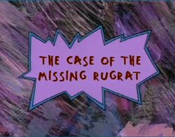 Rugrats - The Case Of The Misisng Rugrat.jpg