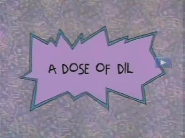 A Dose of Dil
