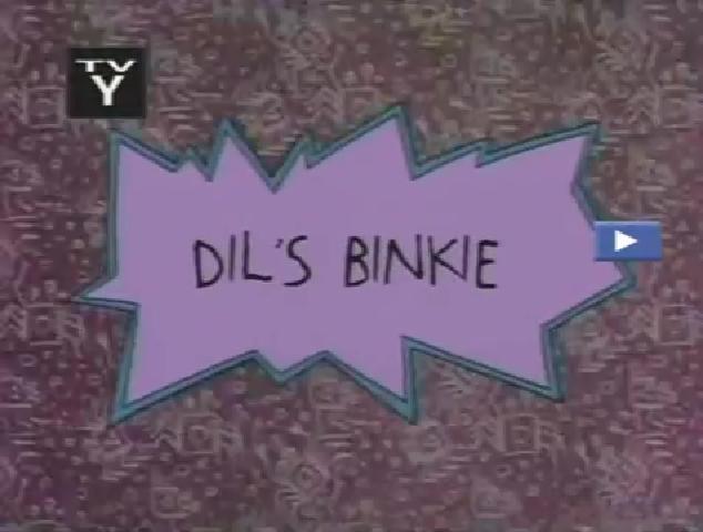 Dil's Binkie