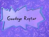 Goodbye Reptar
