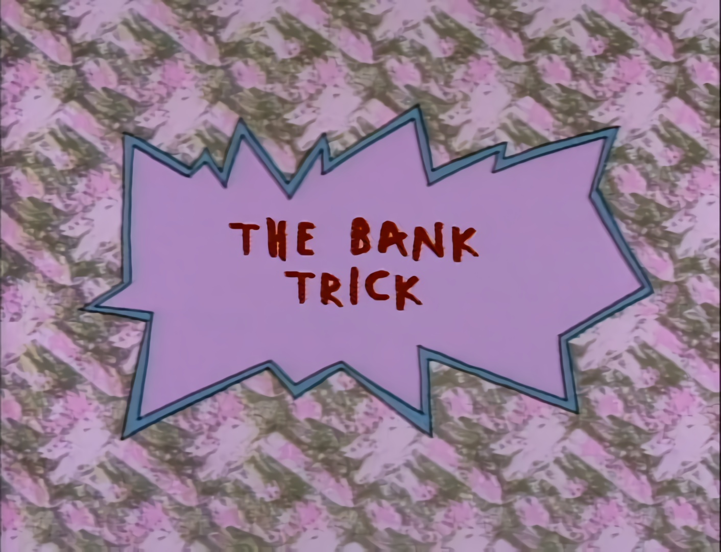 The Bank Trick