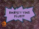 Babysitting Fluffy
