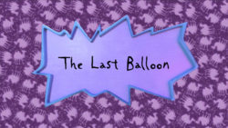 The Last Balloon title card.png