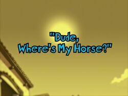 Dude, Where's My Horse Title Card.jpg