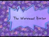 The Werewoof Hunter