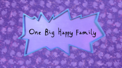 One Big Happy Family title card.png