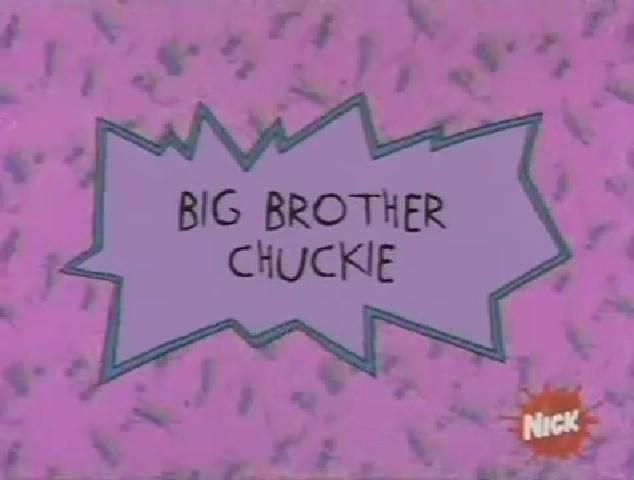 Big Brother Chuckie
