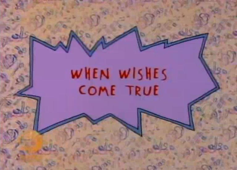 When Wishes Come True