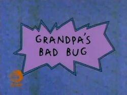 Grandpa's Bad Bug Title Card.jpg