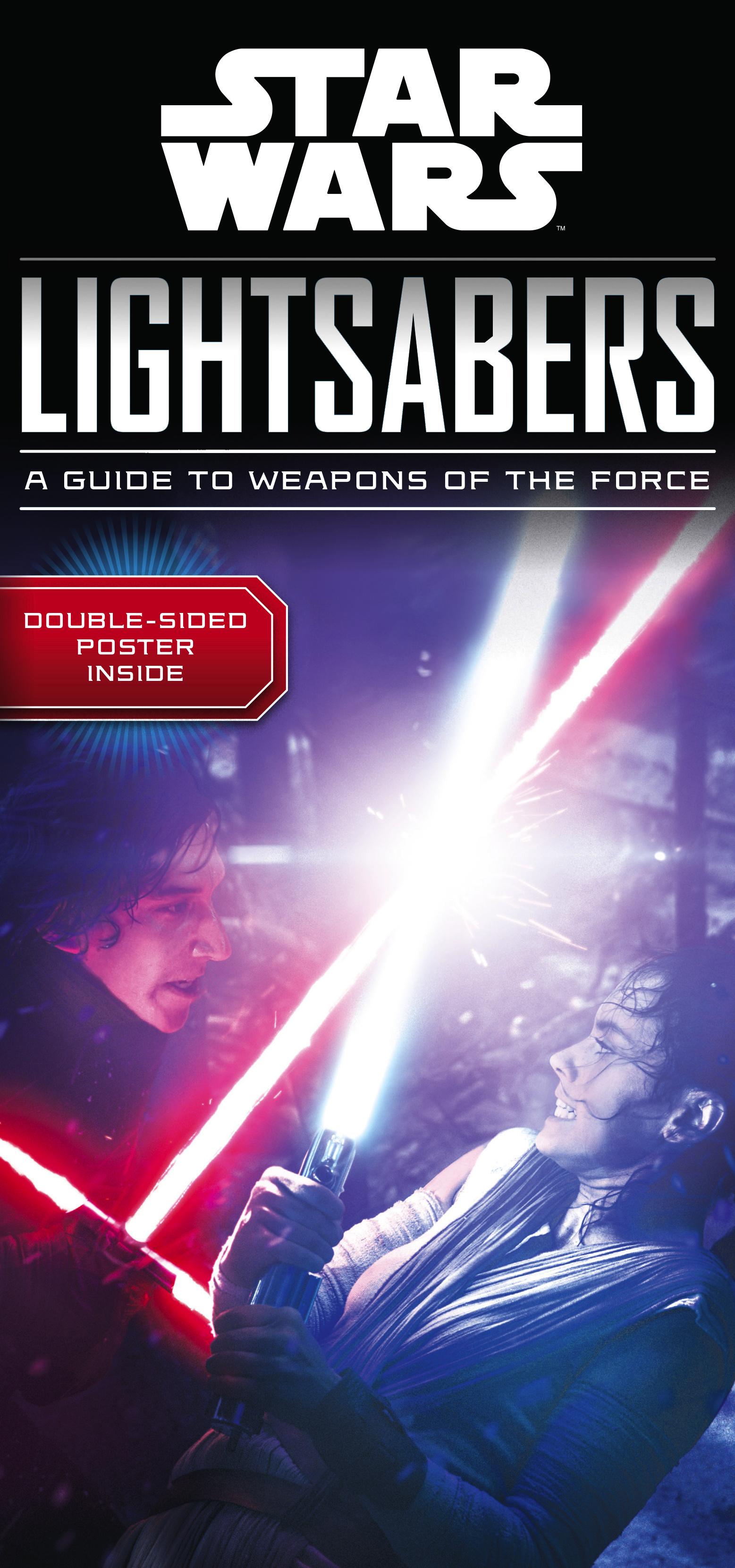Звёздные войны. Световые мечи: Путеводитель по оружию пользователей Силы