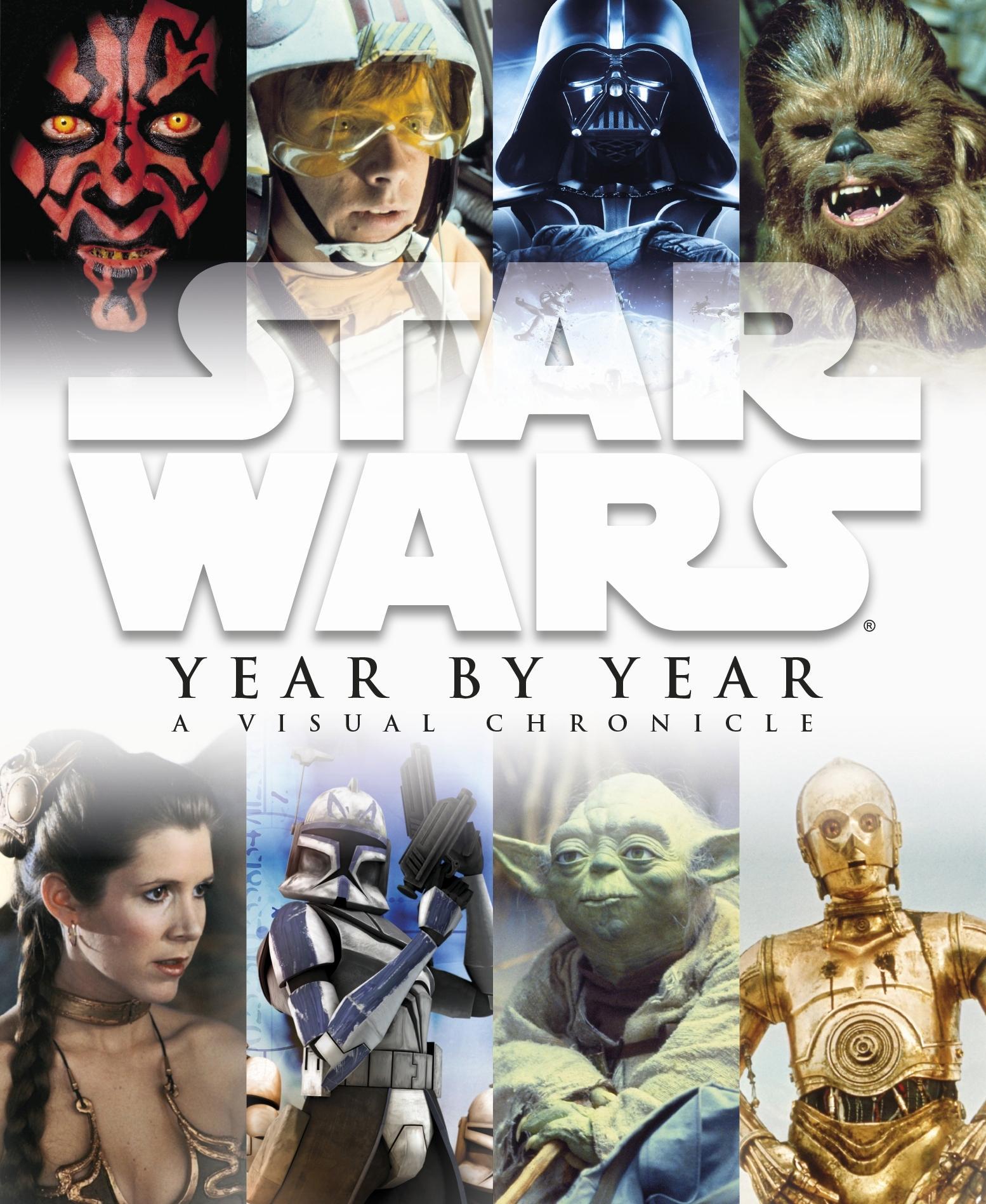 Звёздные войны. Год за годом: Визуальная хроника