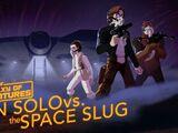 Хан Соло против космического слизня — Мастер побега