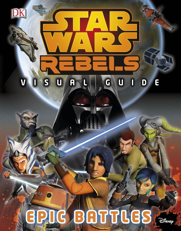 Звёздные войны. Повстанцы: Иллюстрированное руководство: Эпические сражения