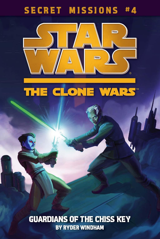 Звёздные войны. Войны клонов. Секретные задания 4: Хранители ключа чиссов