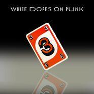 White Dopes 3 Red