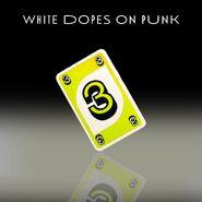 White Dopes 3 Yellow