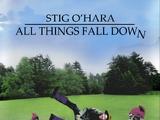 All Things Fall Down