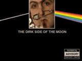 The Dirk Side of the Moon