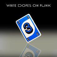 White Dopes 3 Blue