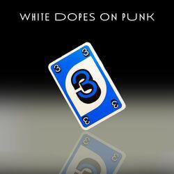 White Dopes 3 Blue.jpg