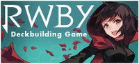 RWBY Deckbuilding Game.jpg