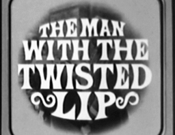 The Man with the Twisted Lip (Film, 1965)