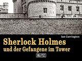 Sherlock Holmes und der Gefangene im Tower