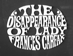 The Disappearance of Lady Frances Carfax (Film, 1965)