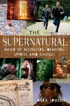 """The """"Supernatural"""" Book of Monsters, Demons, Spirits and Ghouls"""