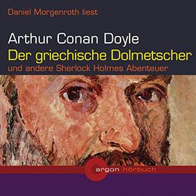 Der griechische Dolmetscher und andere Sherlock Holmes Abenteuer (Hörbuch, Argon)