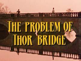Das Problem der Thor-Brücke (Film, 1991)