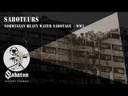 Saboteurs – Norwegian Heavy Water Sabotage – Sabaton History 011 -Official-