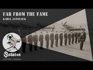 Far From The Fame – Karel Janoušek – Sabaton History 022 -Official-