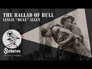 """The Ballad Of Bull – Leslie """"Bull"""" Allen – Sabaton History 070 -Official-"""