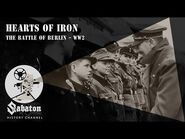 Hearts of Iron – The Battle of Berlin – Sabaton History 017 -Official-